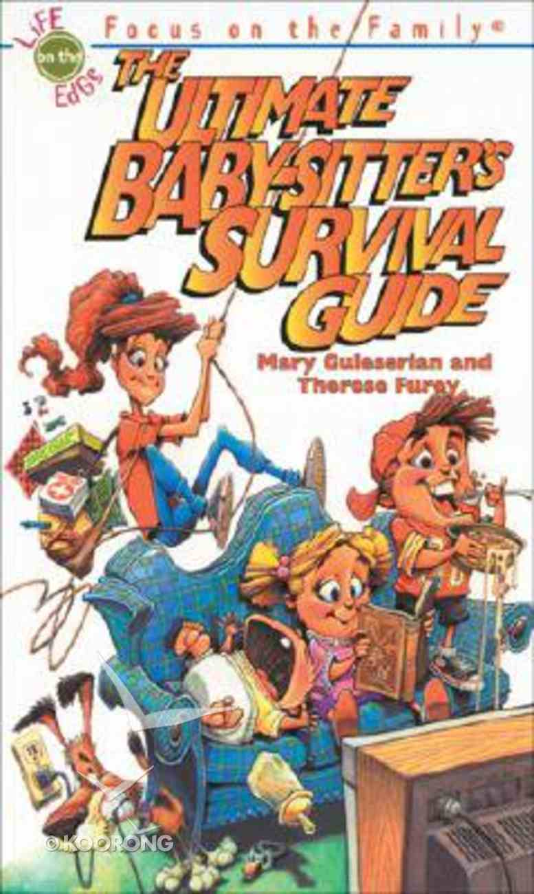 The Ultimate Babysitters Survival Guide Mass Market