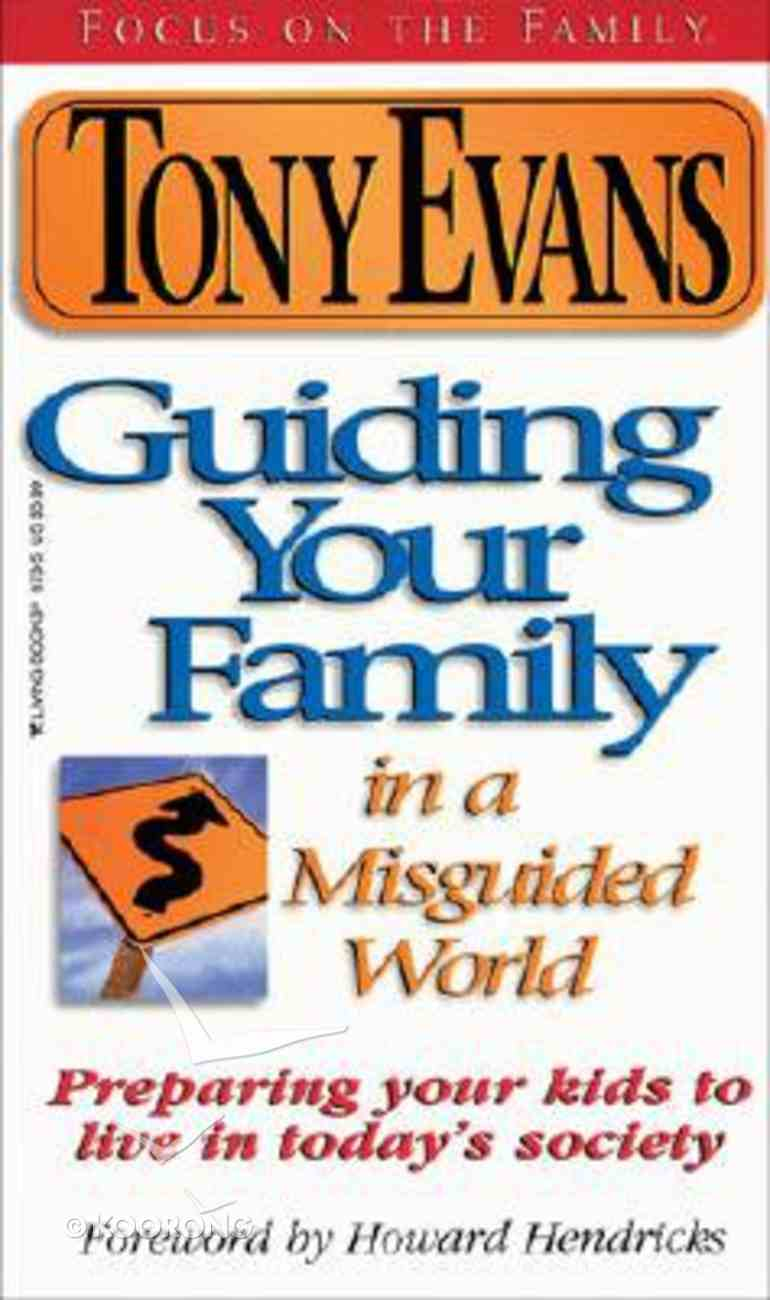 Guiding Your Family in a Misguided World Mass Market