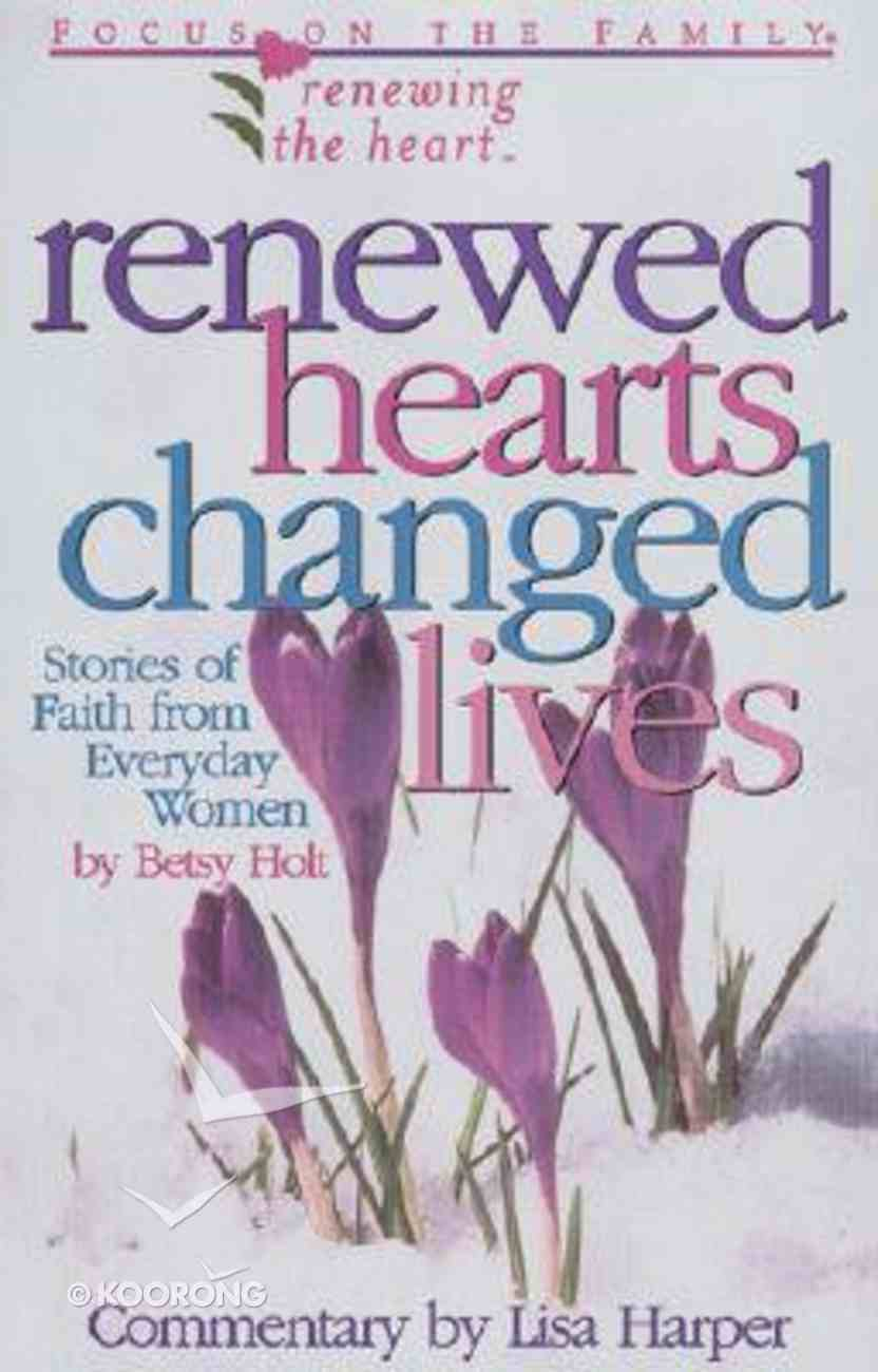Renewed Hearts Changed Lives Paperback