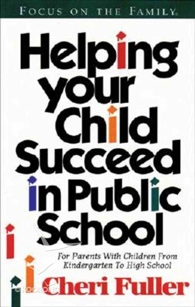Helping Your Child Succeed in Public School Paperback