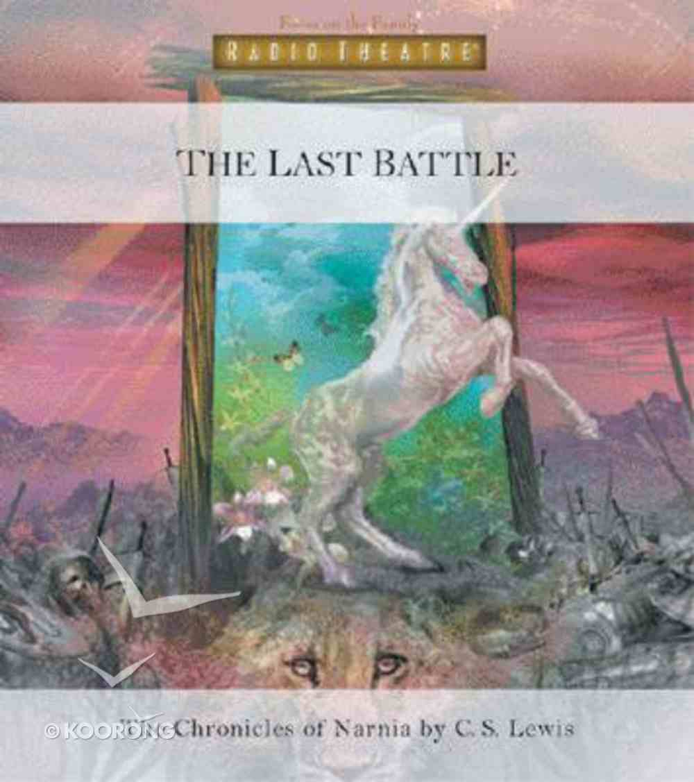 The Narnia #07: Last Battle (#07 in Chronicles Of Narnia Audio Series) CD