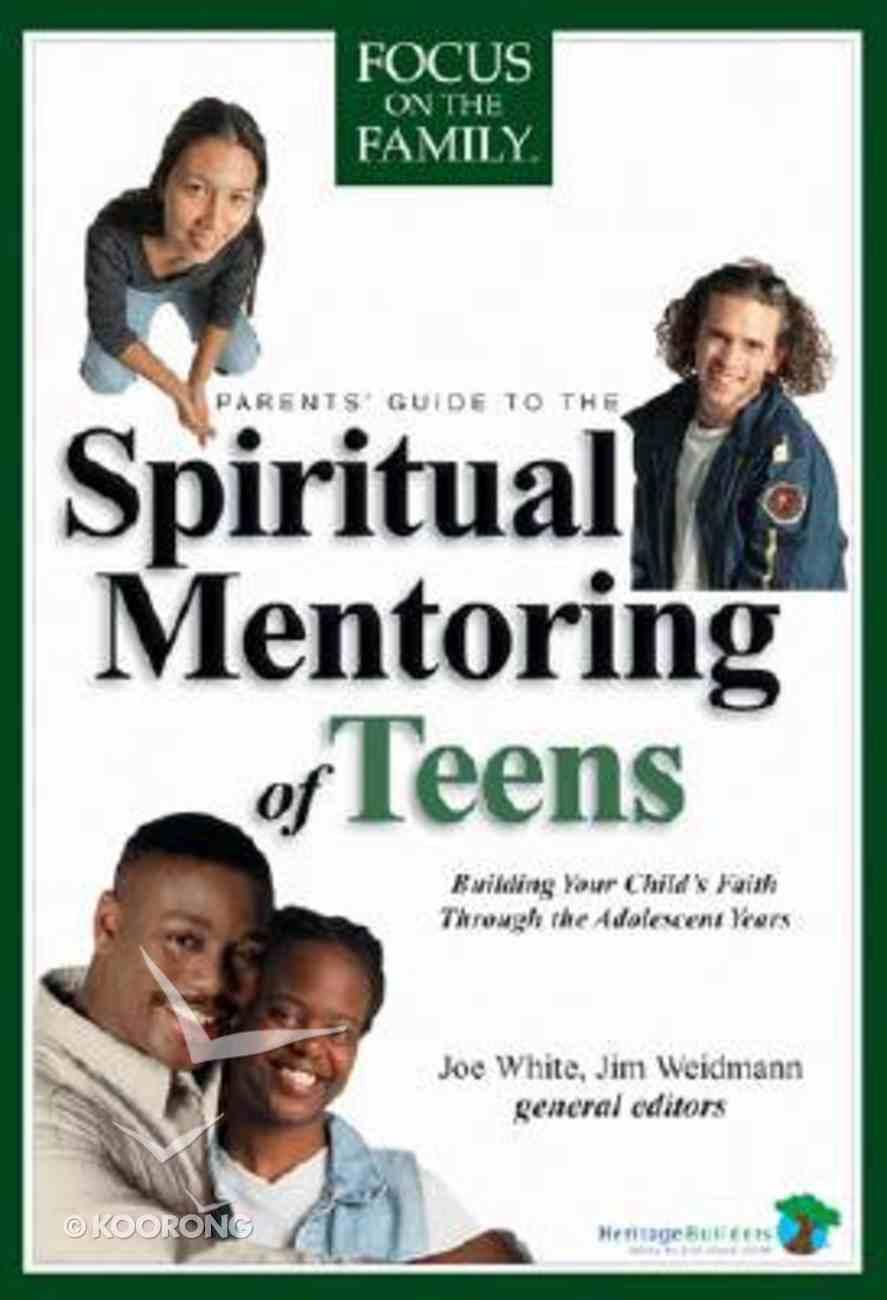 Parents' Guide to the Spiritual Mentoring of Teens Hardback