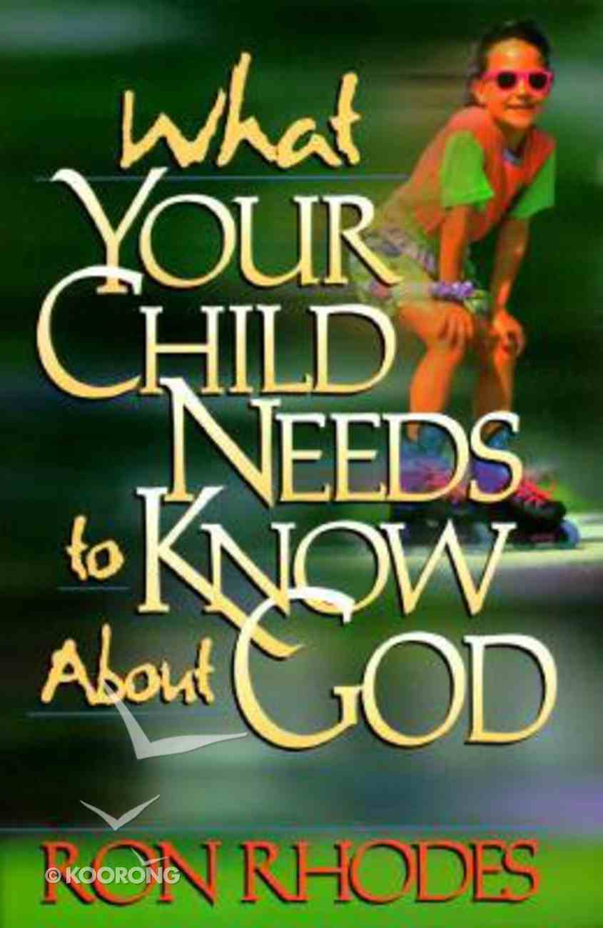 What Your Child Needs to Know About God Paperback