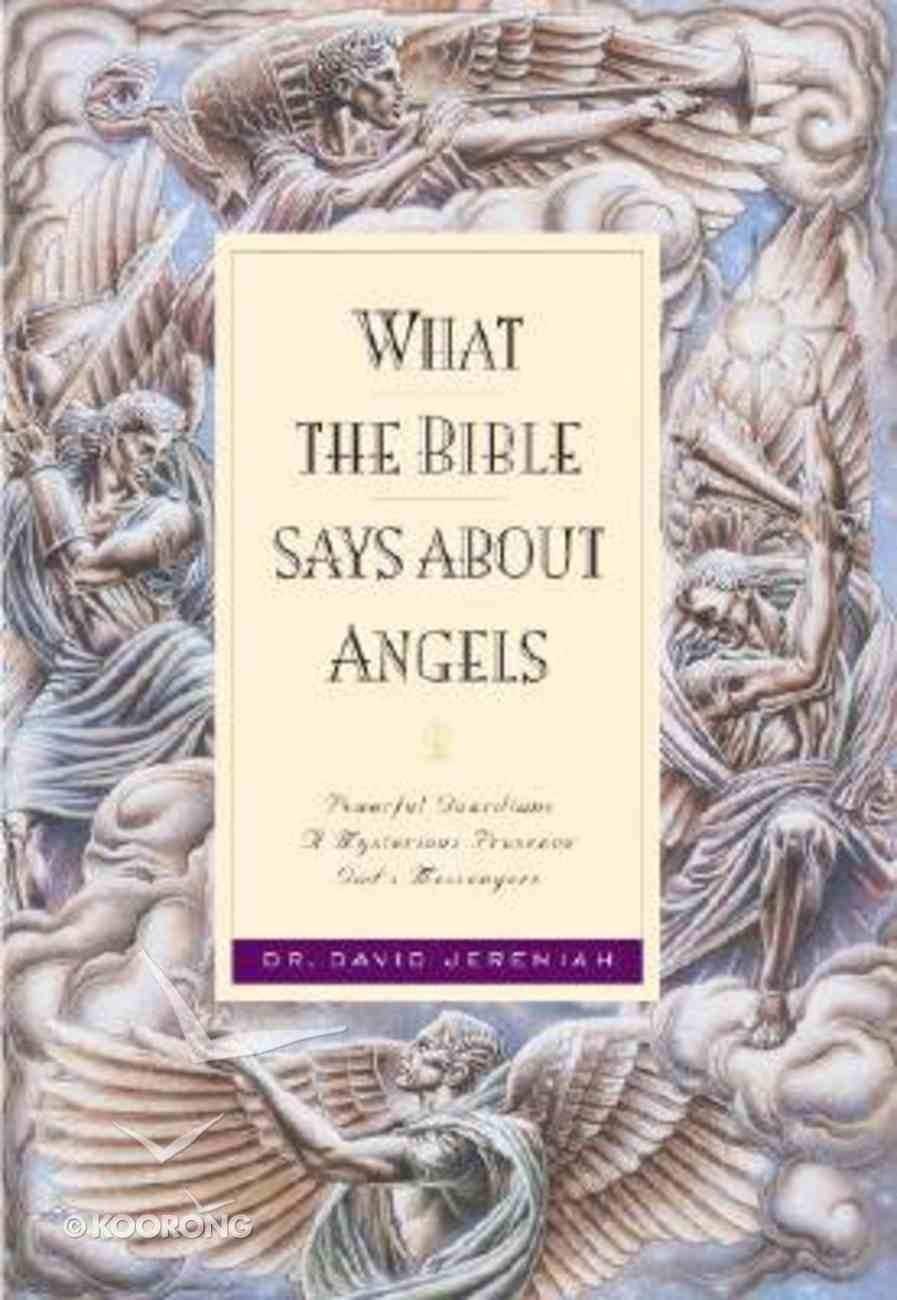 What the Bible Says About Angels Paperback