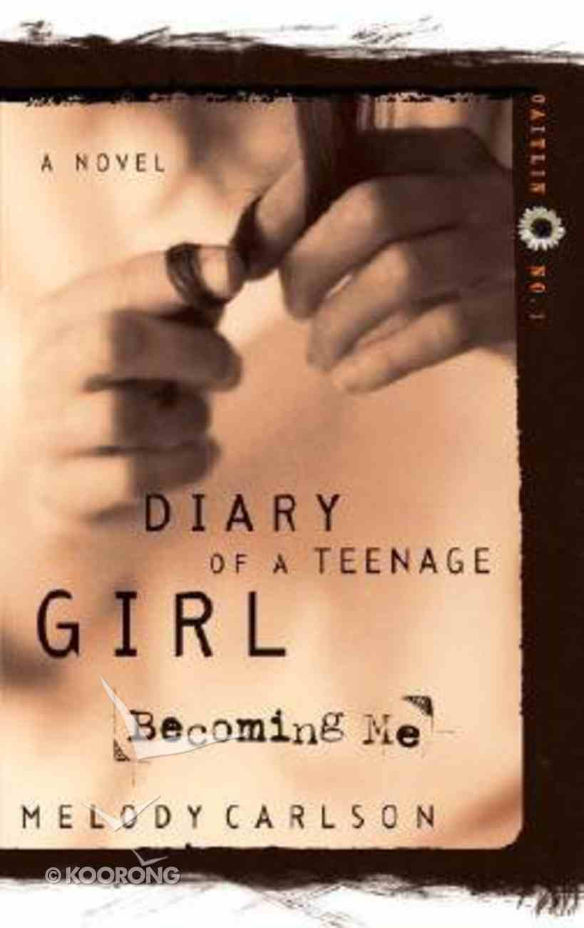 Becoming Me (#01 in Diary Of A Teenage Girl: Caitlin Series) Paperback