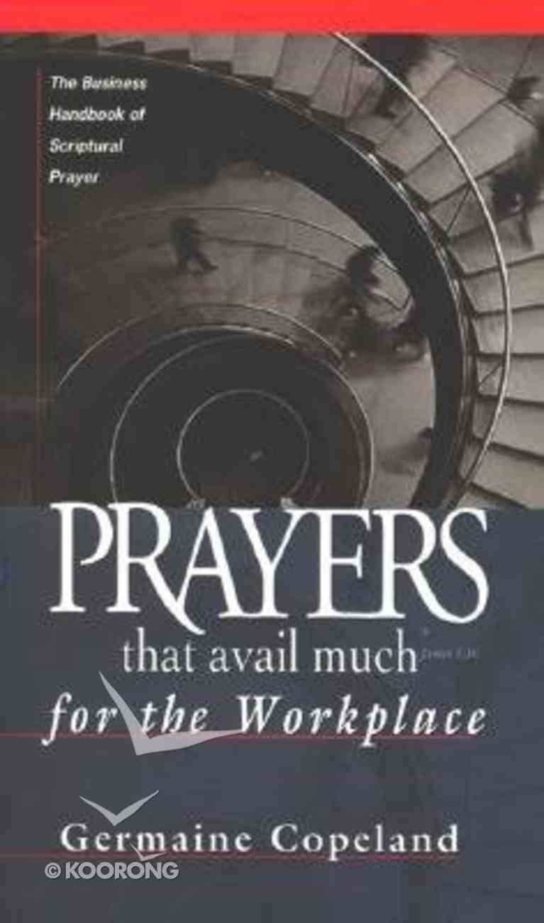 Prayers That Avail Much For the Workplace (Prayers That Avail Much Series) Mass Market