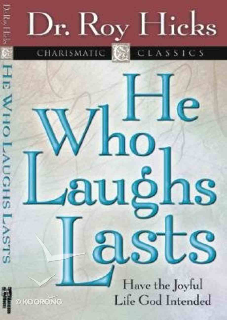 Charismatic Classics: He Who Laughs Lasts Paperback