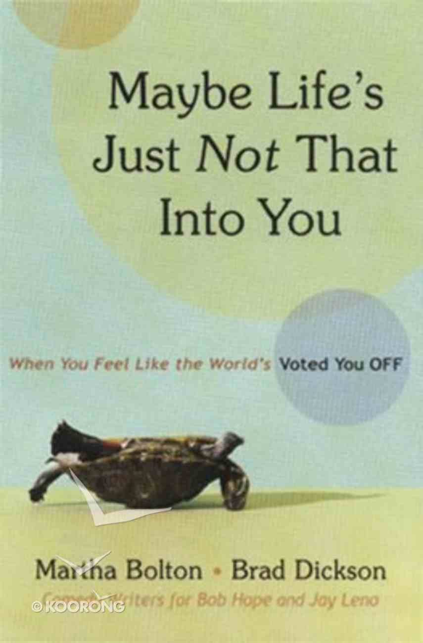 Maybe Life's Just Not That Into You Paperback