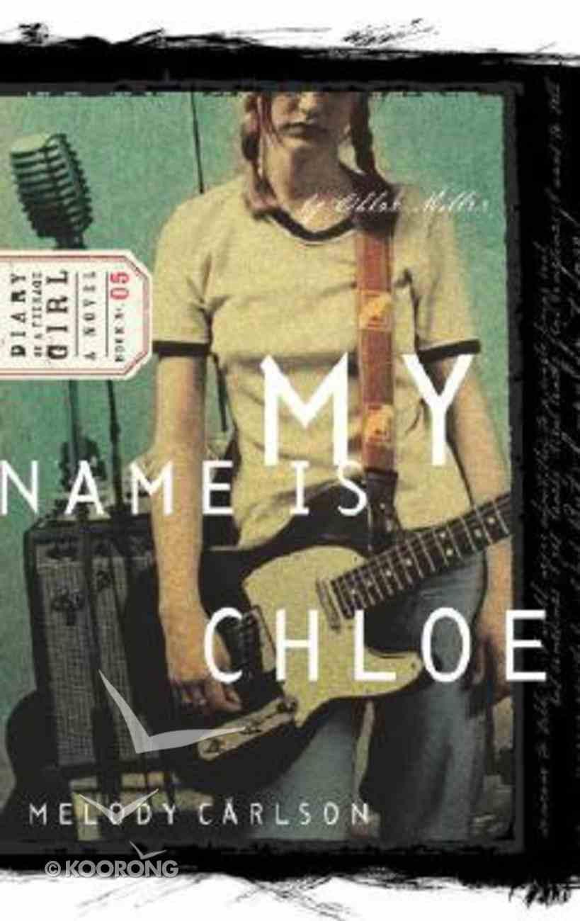My Name is Chloe (#01 in Diary Of A Teenage Girl: Chloe Series) Paperback