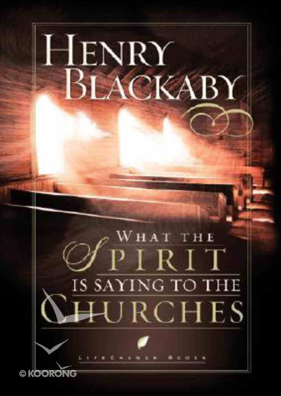 What the Spirit is Saying to the Churches (Lifechange Books Series) Hardback