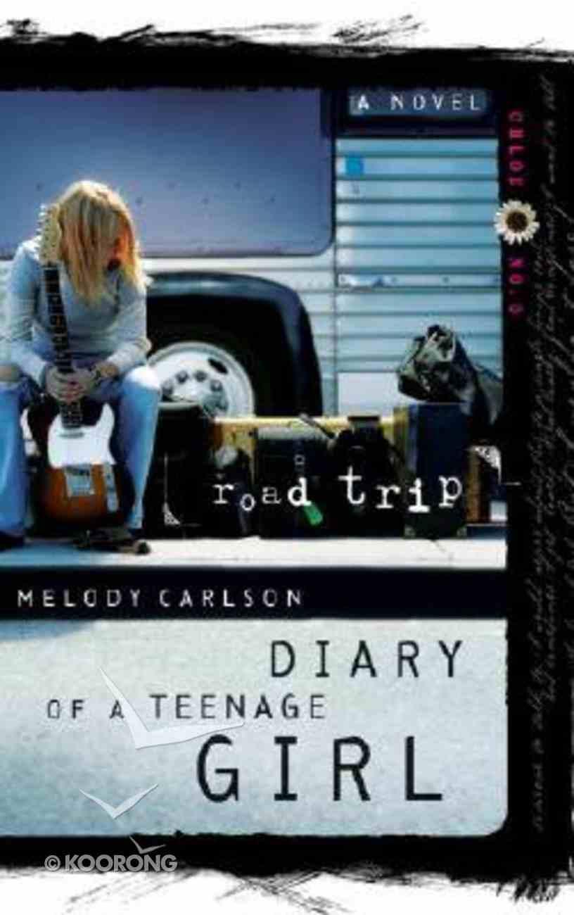 Road Trip (#03 in Diary Of A Teenage Girl: Chloe Series) Paperback
