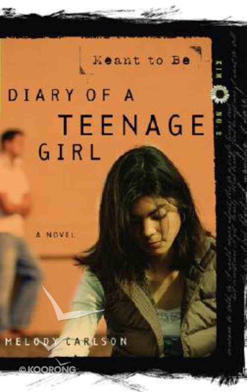 Meant to Be (#02 in Diary Of A Teenage Girl: Kim Series) Paperback