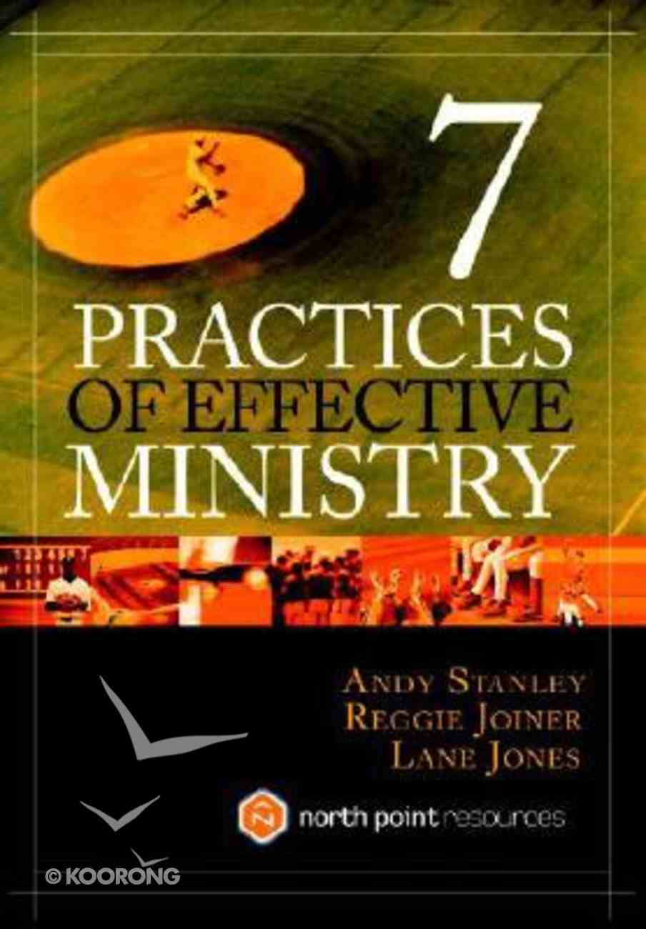 7 Practices of Effective Ministry (North Point Resources Series) Hardback