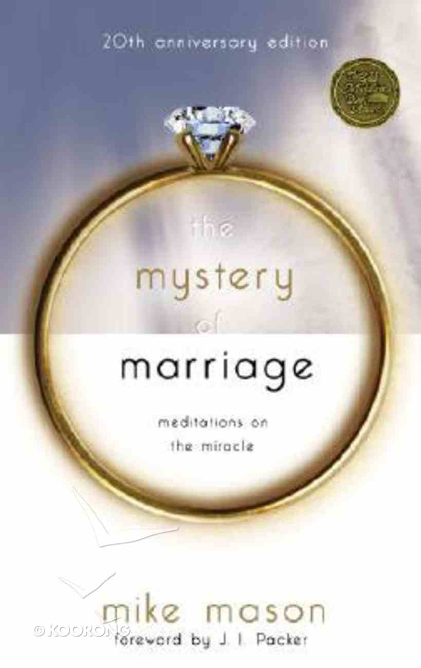 The Mystery of Marriage (20th Anniversary Edition) Paperback