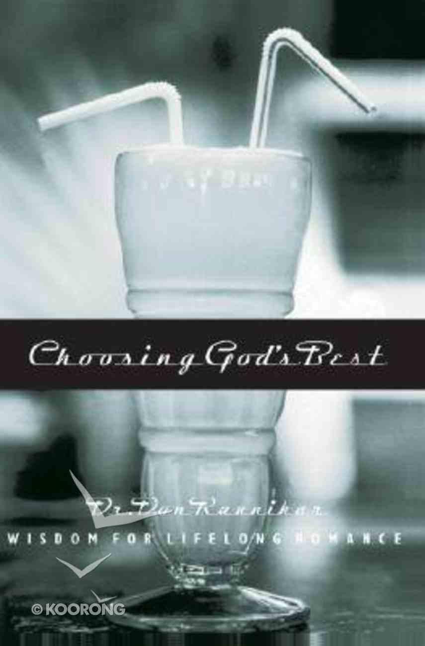 Choosing God's Best: Wisdom For Lifelong Romance Paperback