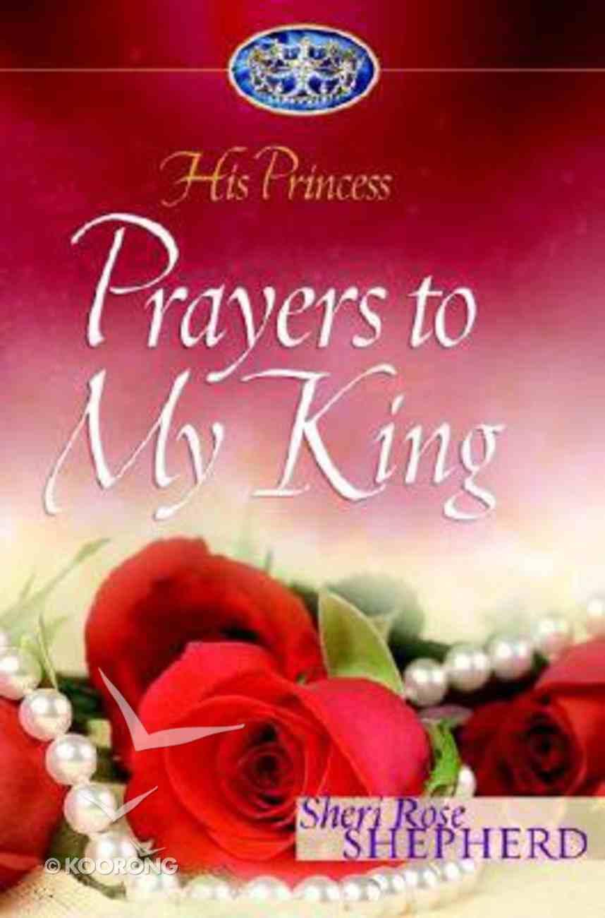 Prayers to My King (#02 in His Princess Series) Hardback