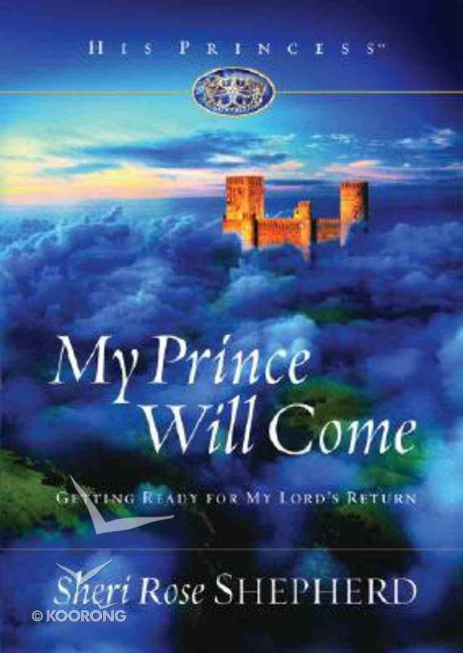 My Prince Will Come (His Princess Series) Hardback