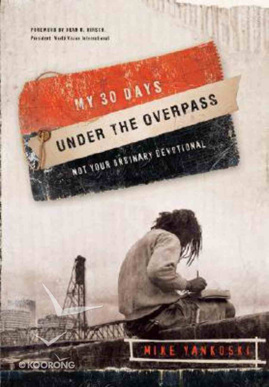 My 30 Days Under the Overpass Paperback
