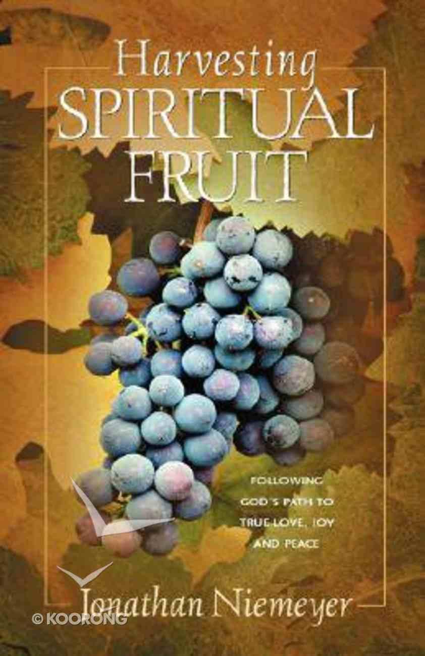 Harvesting Spiritual Fruit Paperback