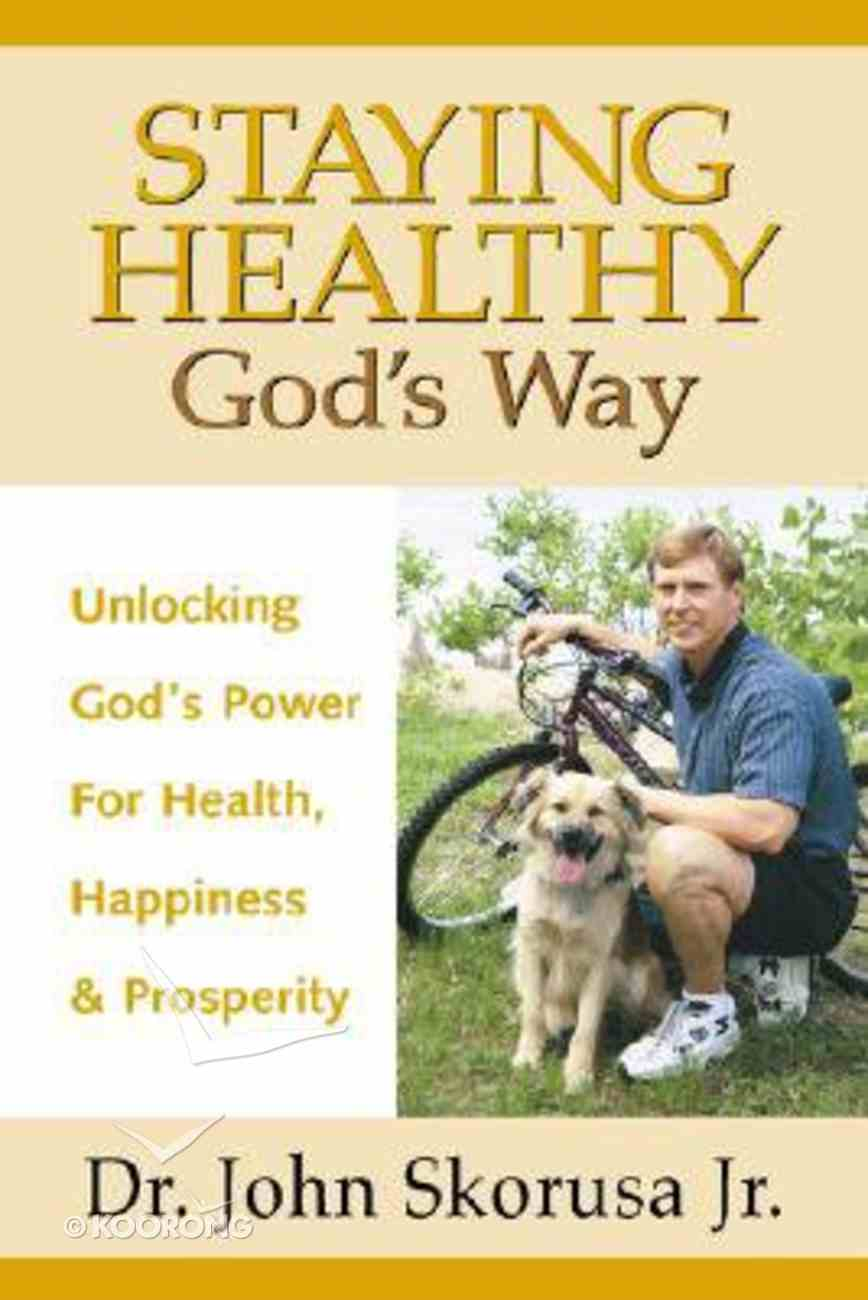 Staying Healthy God's Way Paperback