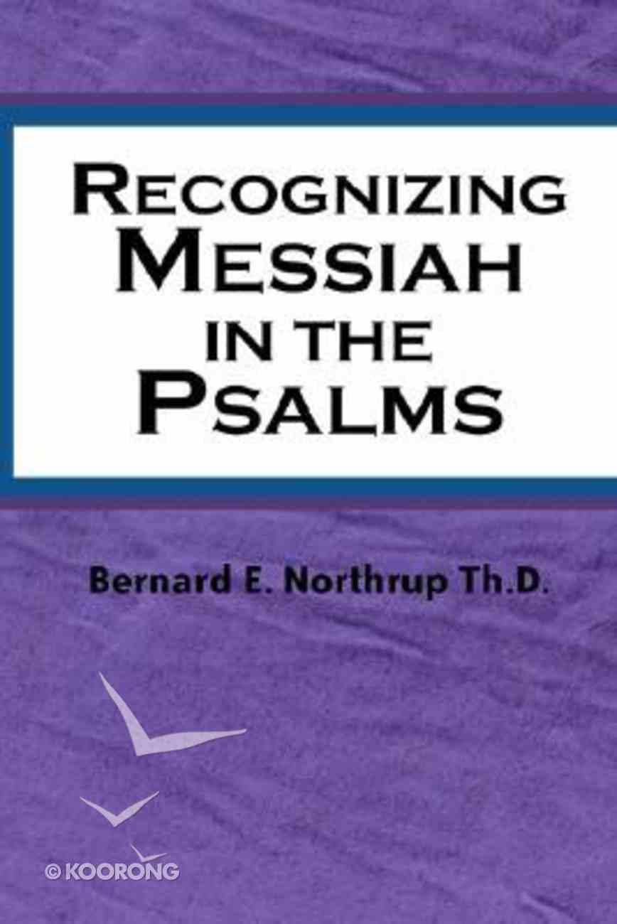 Recognizing Messiah in the Psalms Hardback