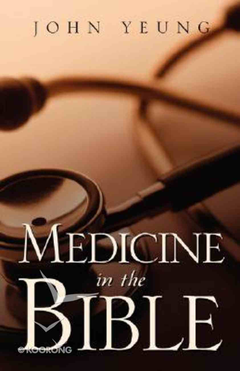 Medicine in the Bible Paperback