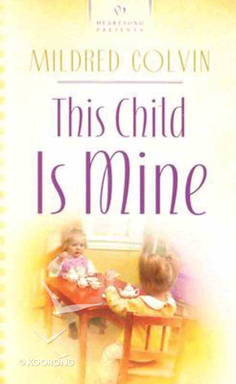 This Child is Mine (Heartsong Series) Paperback