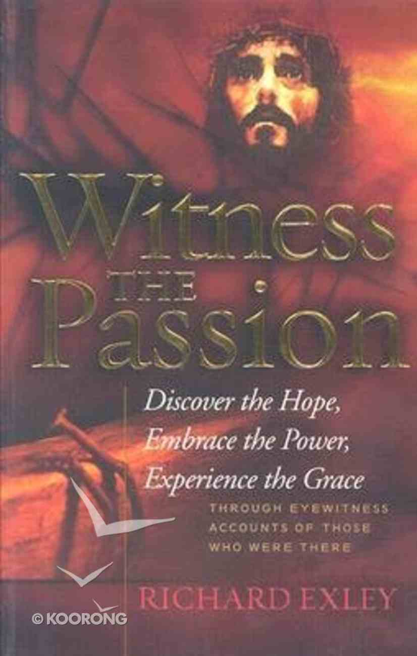 Witness the Passion Paperback