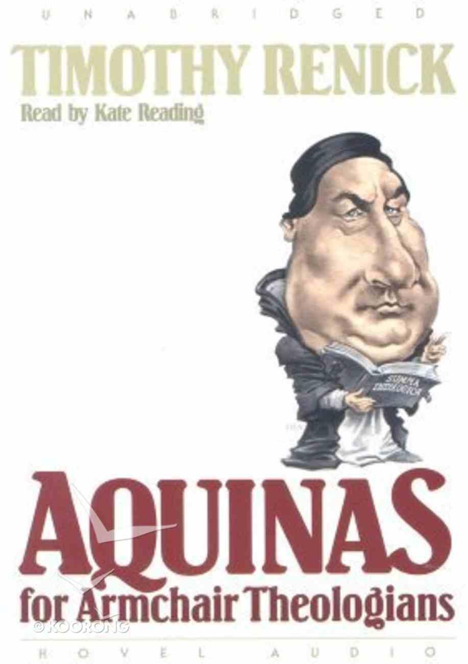 Aquinas For Armchair Theologians (Unabridged, 3 CDS) (Armchair Theologians Audio Series) CD