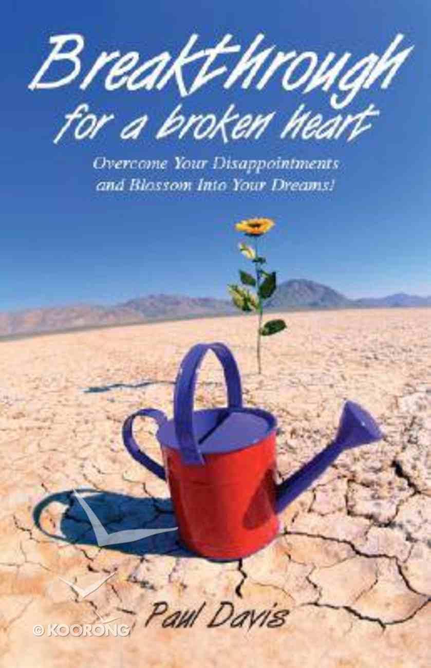 Breakthrough For a Broken Heart Paperback