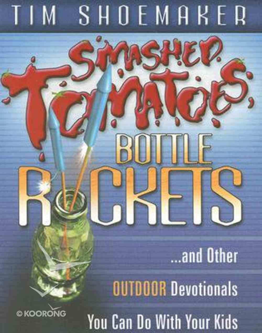 Smashed Tomatoes, Bottle Rockets . . . Paperback