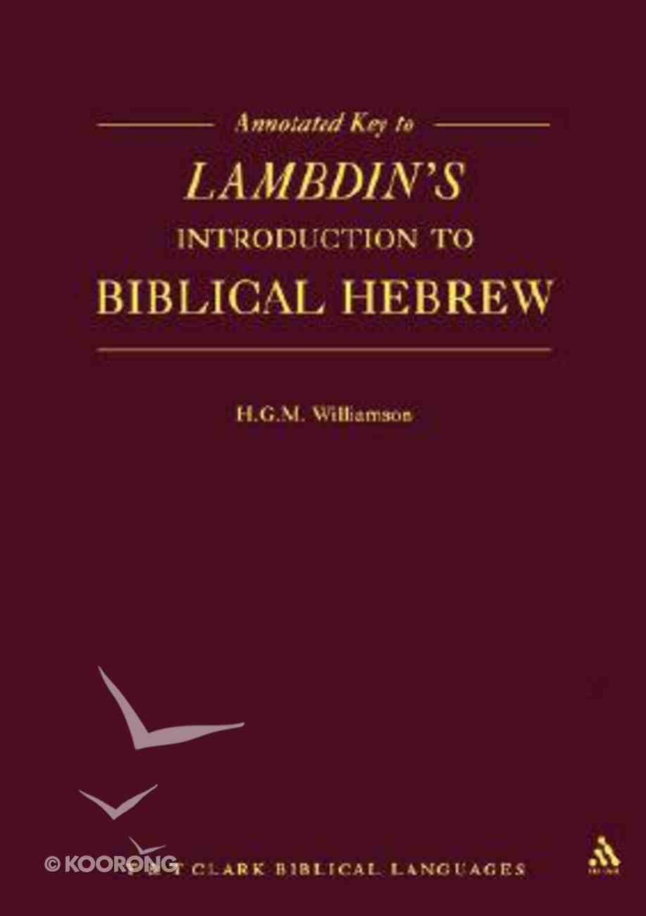 Annotated Key to Lambdin's Introduction to Biblical Hebrew Paperback