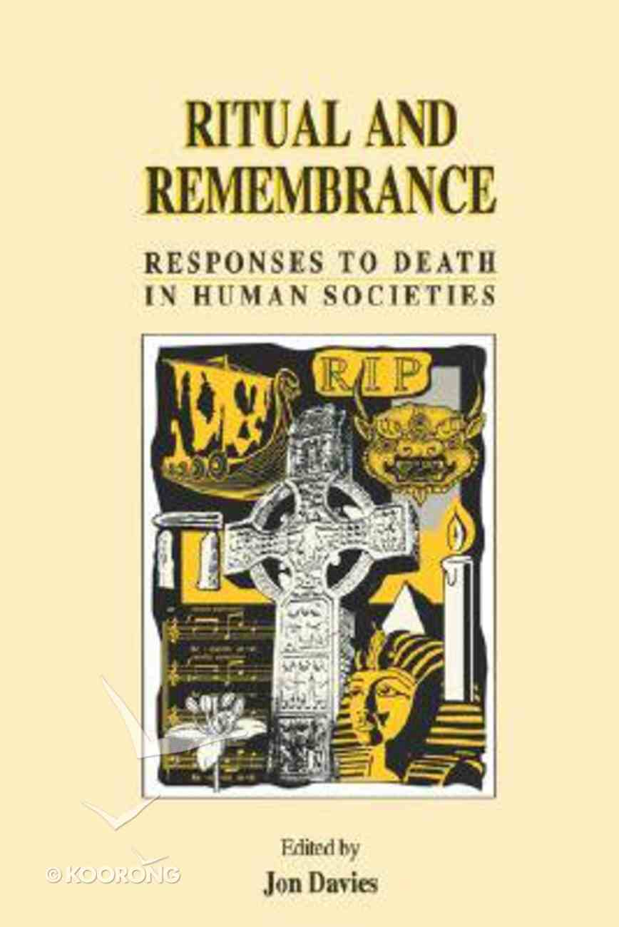 Ritual and Remembrance Responses to Death in Human Societies Paperback