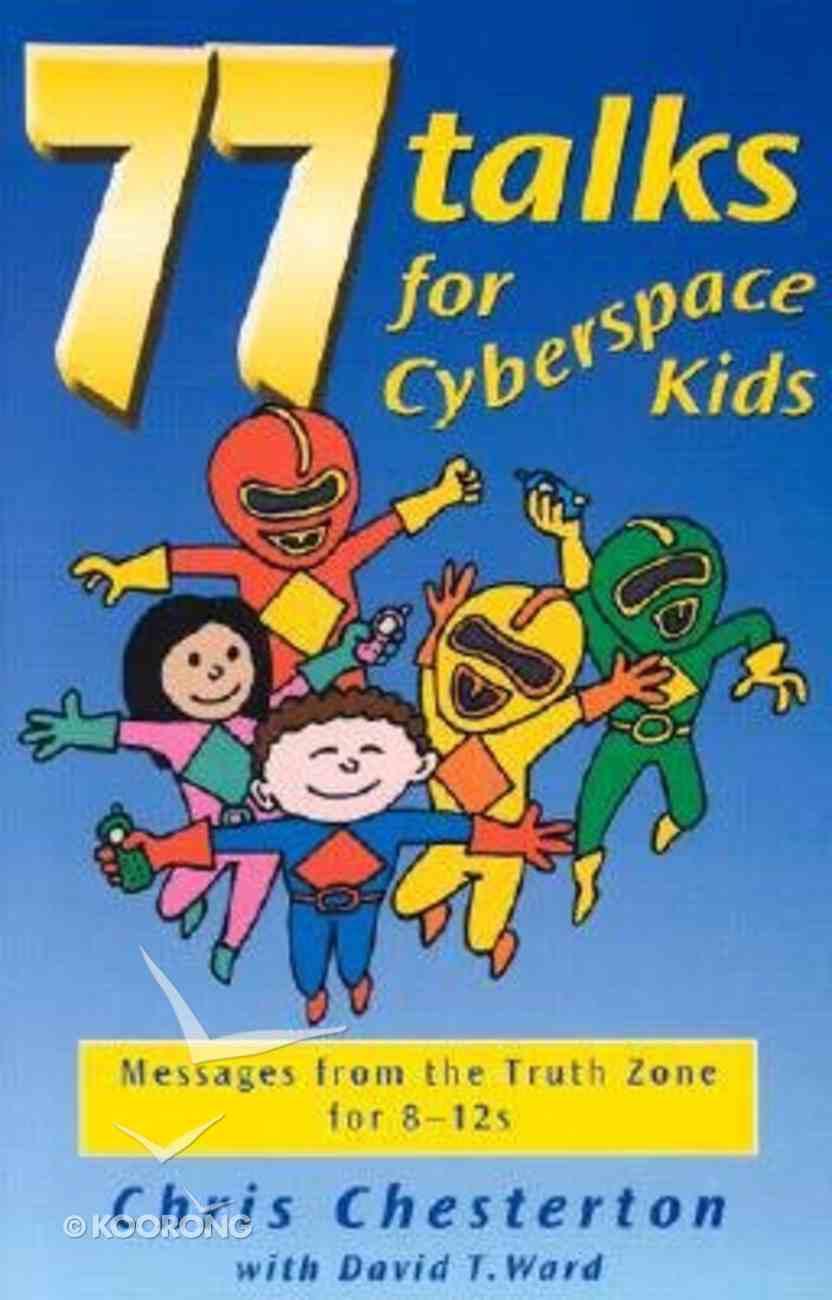 77 Talks For Cyberspace Kids Paperback