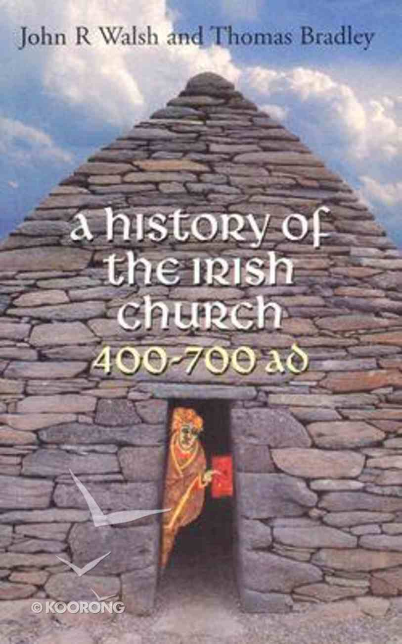 History of the Irish Church 400-700 Ad Paperback