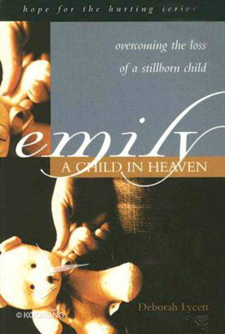 Hope For the Hurting: Emily - a Child in Heaven Paperback