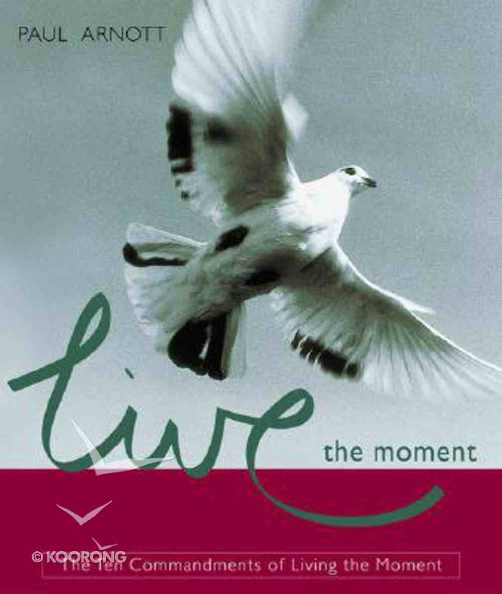 Live the Moment Paperback