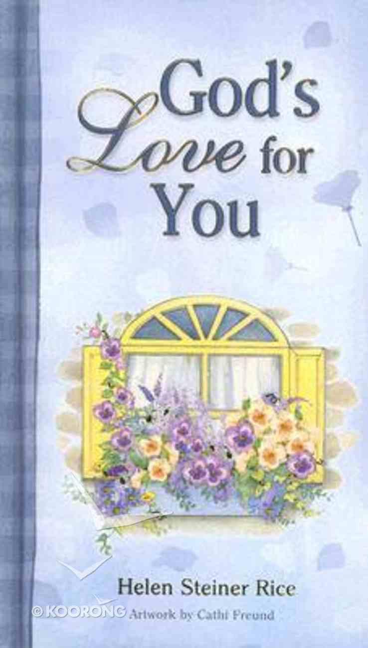 Helen Steiner Rice Gift Book: God's Love For You Hardback