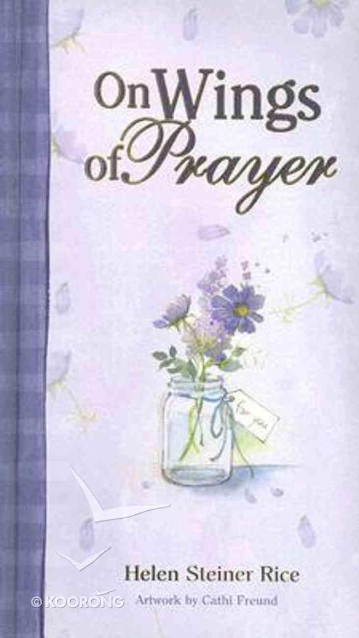 Helen Steiner Rice Gift Book: On Wings of Prayer Hardback