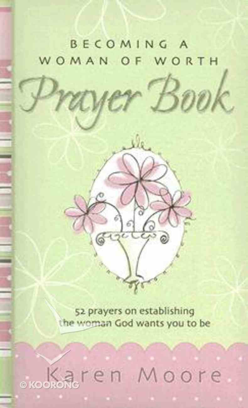 Becoming a Woman of Worth Prayer Book Hardback