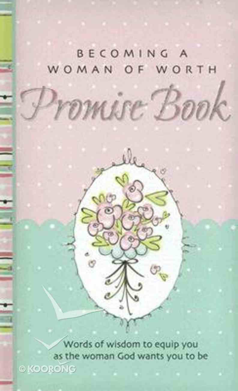 Becoming a Woman of Worth Promise Book Hardback
