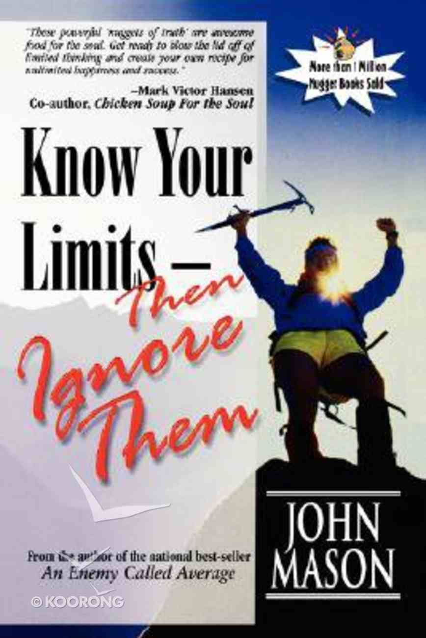 Know Your Limits Then Ignore Them Paperback