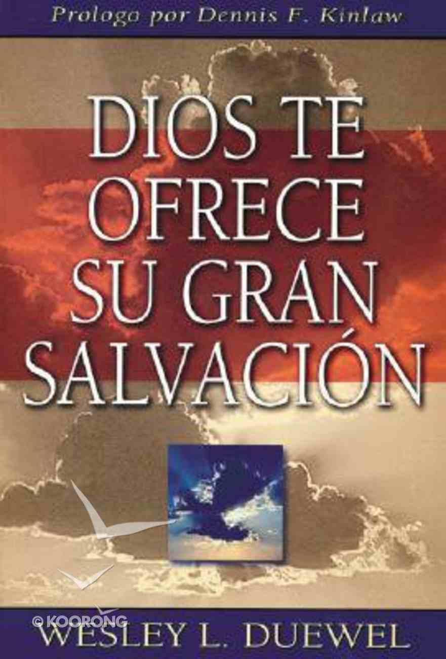 Dios Te Ofrece Su Gran Salvacion (God Offers You His Great Salvation) Paperback