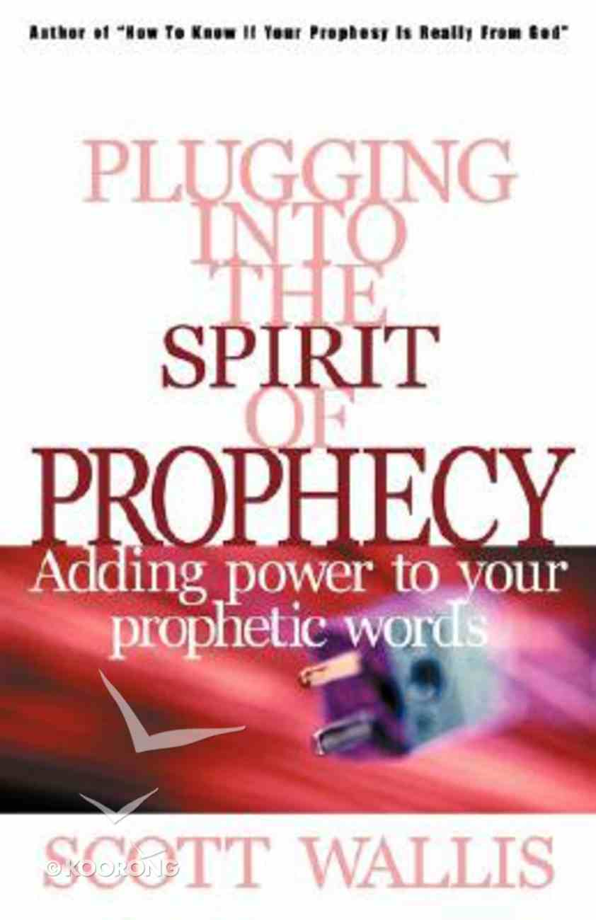 Plugging Into the Spirit of Prophecy Paperback