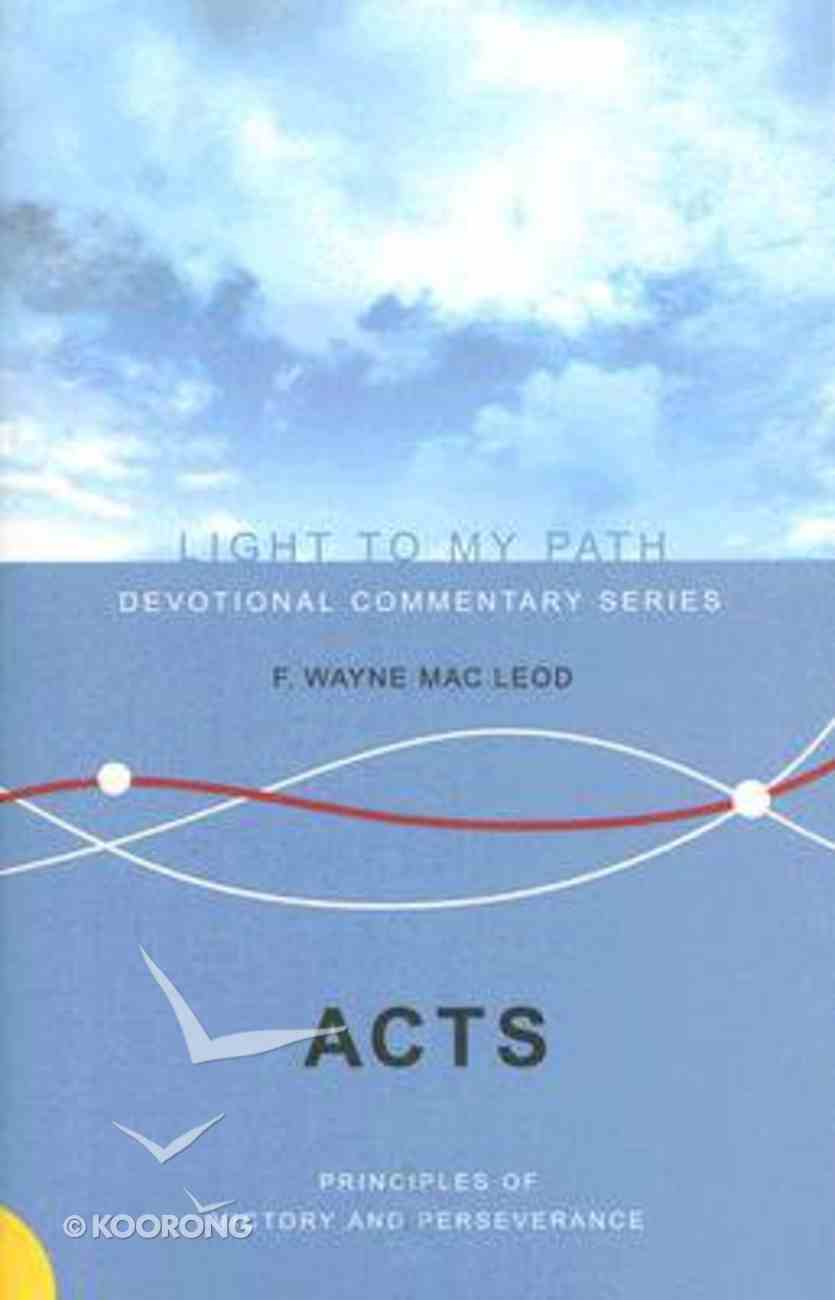 Acts (Light To My Path Devotional Commentary Series) Paperback