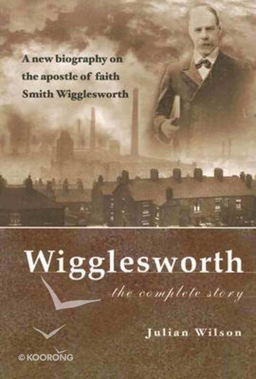Wigglesworth the Complete Story Paperback