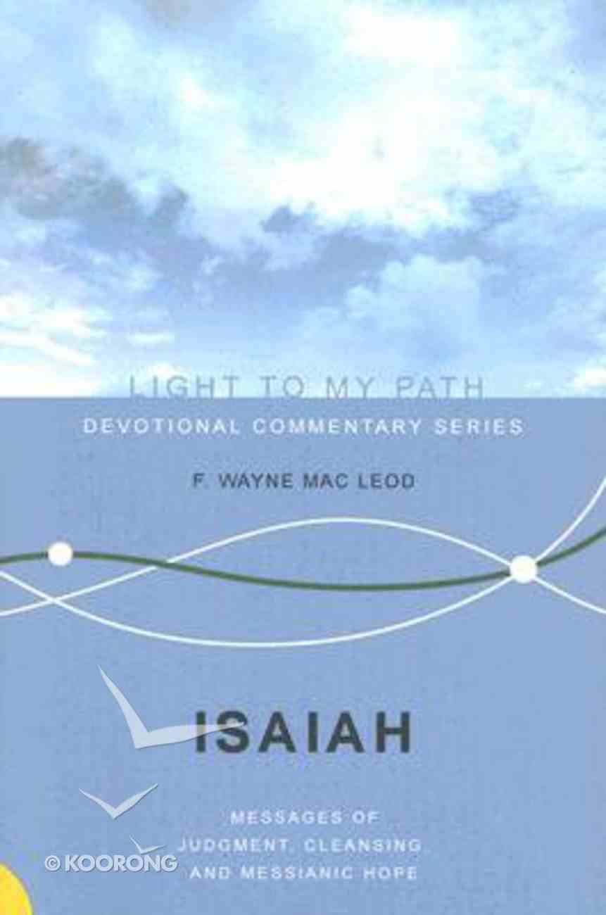 Isaiah (Light To My Path Devotional Commentary Series) Paperback