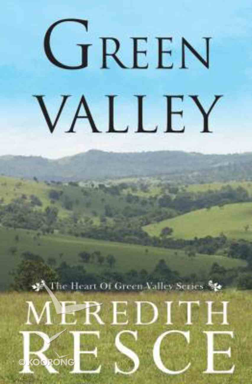 Green Valley (#02 in Heart Of Green Valley Series) Paperback