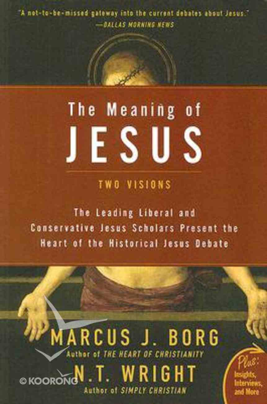 Meaning of Jesus Paperback