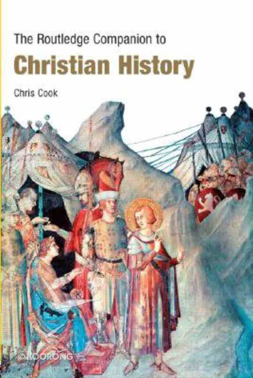 The Routledge Companion to Christian History Hardback